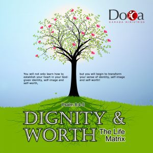 Dignity & Worth: The Life Matrix